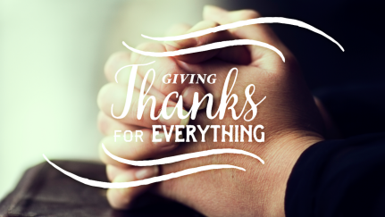 How Do I Give Thanks Even in Suffering?