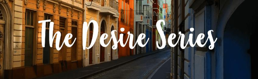 The Desire Series