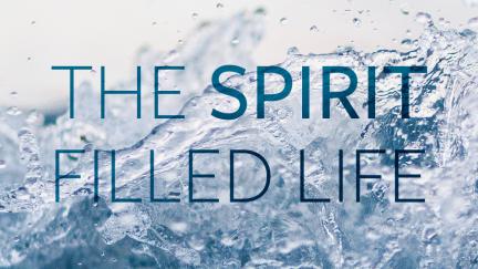 Living the Spirit-Filled Life
