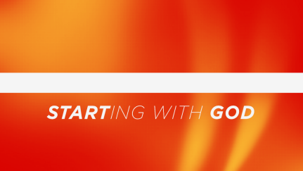 Starting With God